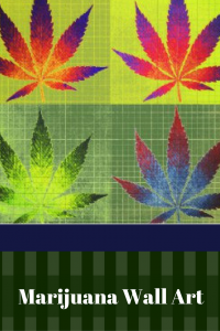 Marijuana Wall Art