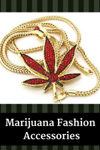 Marijuana Fashion Accessories