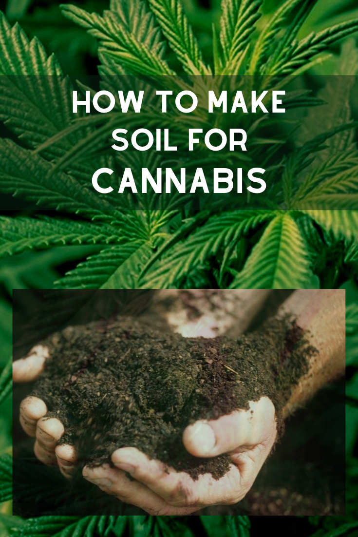 How to Make soil for cannabis